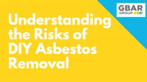understanding the risks of DIY asbestos removal
