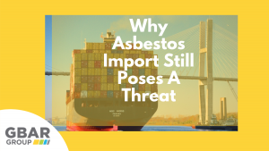 Why Asbestos Import Still Poses A Threat