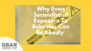 Why Even Secondhand Exposure to Asbestos Can Be Deadly Cover Image