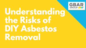 understanding the risks of DIY asbestos removal