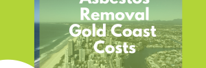 asbestos removal gold coast cost - cover image