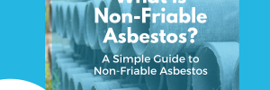 What is Non-Friable Asbestos Cover Image
