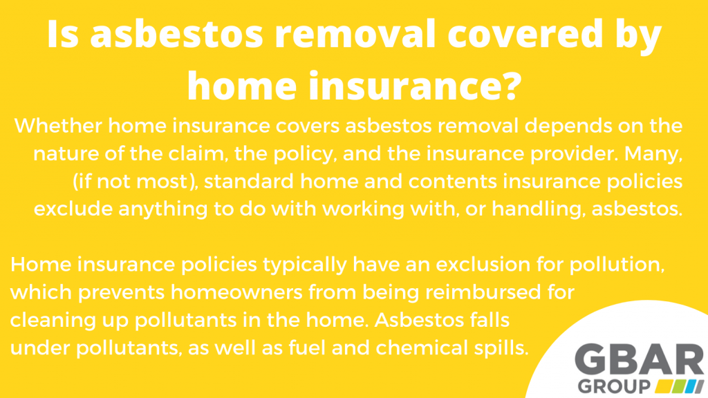 is asbestos removal covered by home insurance?