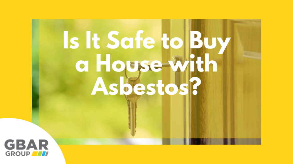 Is it Safe to Buy a house with asbestos?